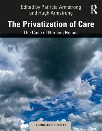 """Book cover of """"The Privatization of Care: The Case of Nursing Homes""""."""